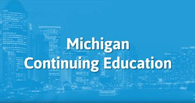 Michigan Insurance License Continuing Education